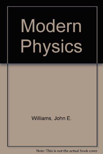 9780030635403: Modern Physics by Williams, John E.