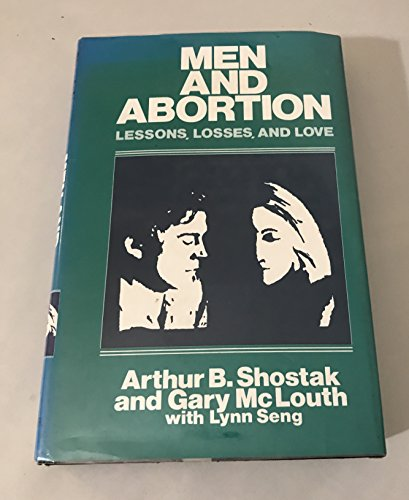 9780030636417: Men and Abortion: Losses, Lessons and Love