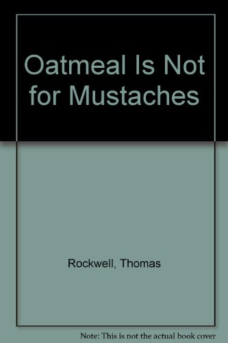 9780030636530: Oatmeal Is Not for Mustaches
