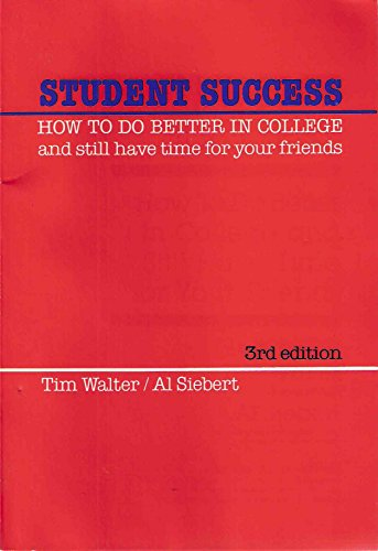 9780030636769: Student Success: How to Do Better in College and Still Have Time for Your Friends