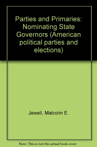 9780030636899: Parties and Primaries: Nominating State Governors (American political parties and elections)