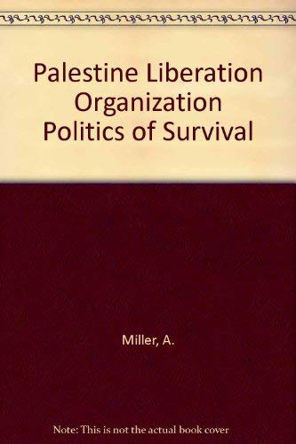 9780030637025: Palestine Liberation Organization Politics of Survival (The Washington papers)