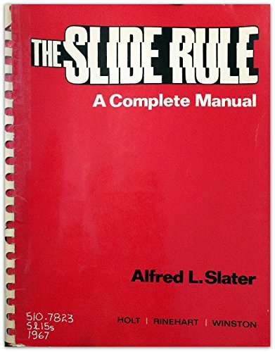 9780030637254: The Slide Rule; A Complete Manual
