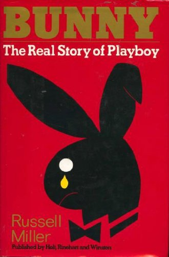 Bunny: The Real Story of Playboy