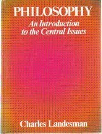 Philosophy: An Introduction to the Central Issues: Landesman, Charles