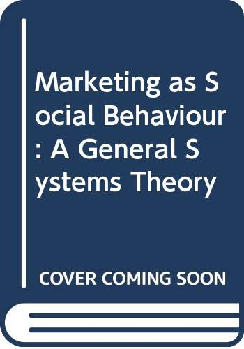 9780030638077: Marketing as Social Behavior: A General Systems Theory