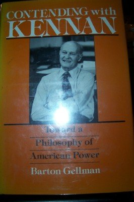9780030638190: Contending with Kennan: Toward a Philosophy of American Power