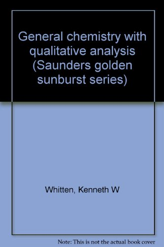 9780030638275: General chemistry with qualitative analysis (Saunders golden sunburst series)