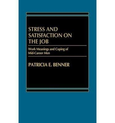 Stress and Satisfaction on the Job: Benner, Patricia E.