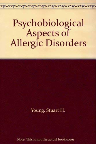 Psychobiological Aspects of Allergic Disorders: Young, Stuart H.