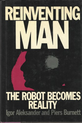 9780030638572: Reinventing Man: The Robot Becomes Reality