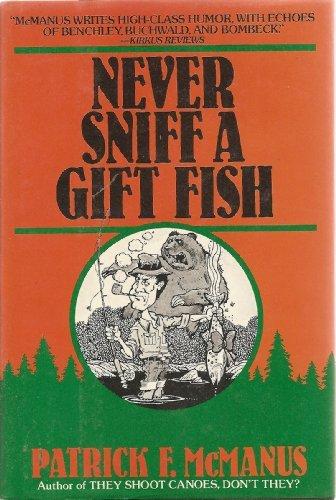 Never Sniff a Gift Fish: McManus, Patrick J.
