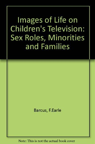 9780030638831: Images of Life on Children's Television: Sex Roles, Minorities and Families