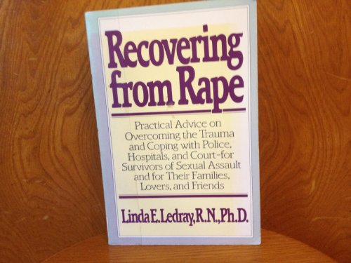 9780030640018: Recovering from Rape: Practical Advice on Overcoming the Trauma and Coping with Police, Hospitals and Court - For Survivors of Sexual Assault and for Their Families, Lovers and Friends