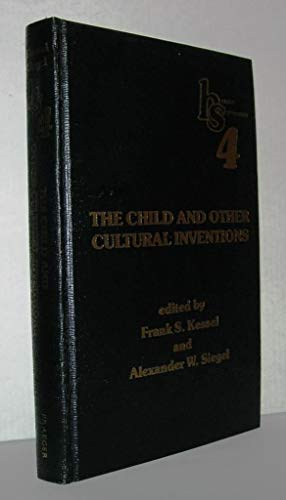 The child and other cultural inventions: Houston Symposium 4 (Houston symposium series)