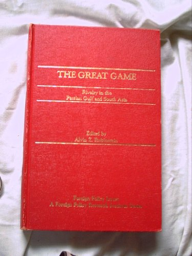 9780030640162: Great Game: Rivalry in the Persian Gulf and South Asia