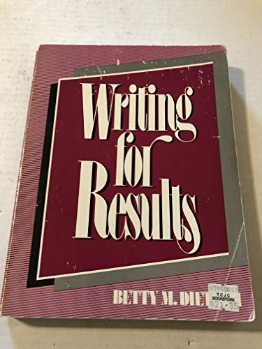 Writing for Results: Dietsch, Betty Mattix