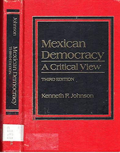 9780030640483: Mexican Democracy: A Critical View
