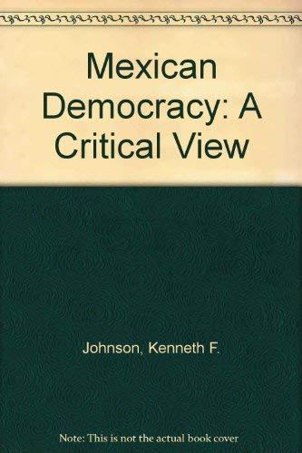 9780030640490: Mexican Democracy: A Critical View