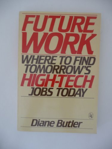 9780030640988: Futurework: Where to Find Tomorrow's High-Tech Jobs Today