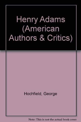 9780030641206: Henry Adams (American Authors & Critics)