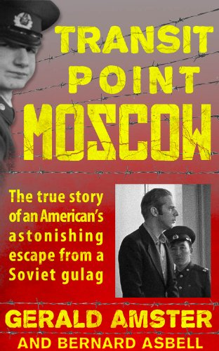 Transit Point Moscow: The True Story of: Amster, Gerald, Asbell,