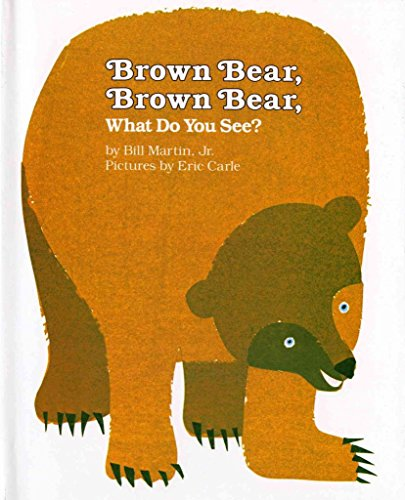 9780030641640: [BROWN BEAR, BROWN BEAR, WHAT DO YOU SEE? BY (AUTHOR)MARTIN, BILL, JR.]BROWN BEAR, BROWN BEAR, WHAT DO YOU SEE?[HARDCOVER]10-15-1983