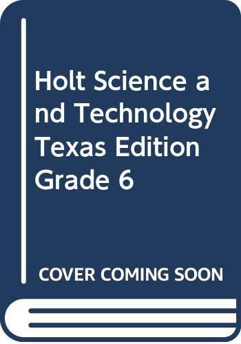9780030643620: Holt Science and Technology Texas Edition Grade 6