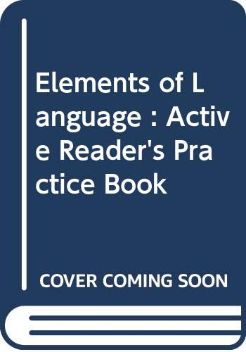 9780030645778: Elements of Language : Active Reader's Practice Book