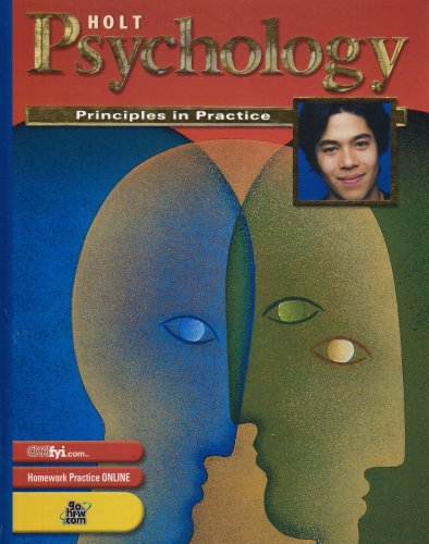 Holt Psychology: Principles in Practice: Student Edition Grades 9-12 2003: HOLT, RINEHART AND ...