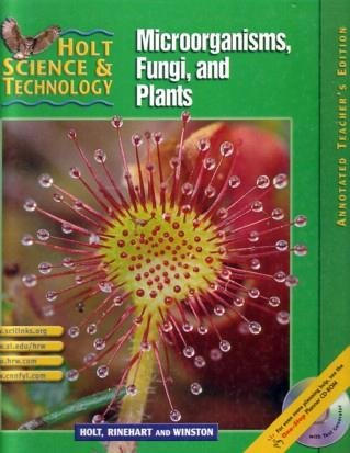 Holt Science & Technology: Microorganisms, Fungi, and: Rinehart and Winston