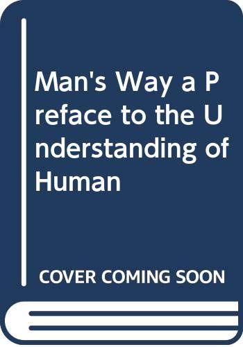 9780030648052: Man's Way a Preface to the Understanding of Human