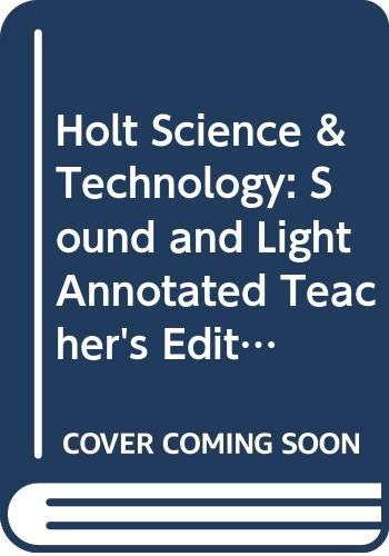 9780030648083: Holt Science & Technology: Sound and Light, Annotated Teacher's Edition
