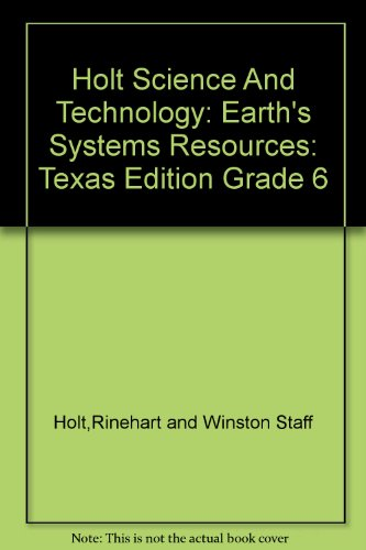 9780030648540: Holt Science And Technology: Earth's Systems Resources: Texas Edition Grade 6