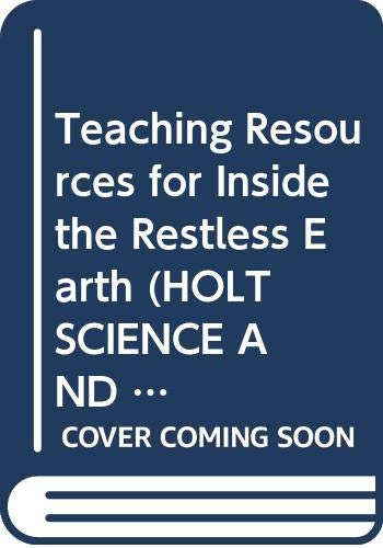 9780030649448: Teaching Resources for Inside the Restless Earth (HOLT SCIENCE AND TECHNOLOGY)
