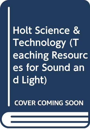 9780030649646: Holt Science & Technology (Teaching Resources for Sound and Light)