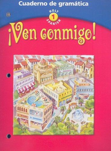 9780030649820: Ven Conmigo! Cuaderno de Gramatica: Cuaderno de Gramatica (Holt Spanish: Level 1)