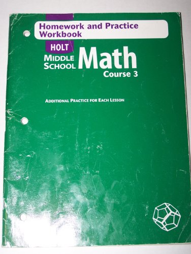 9780030651861: Holt Middle School Math, Course 3: Homework and Practice Workbook- Additional Practice for Each Lesson