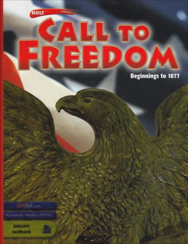 9780030652226: Holt Call to Freedom: Student's Edition CALL TO FREEDOM 2003 BEG-1877 Grade 07 Beginnings to 1877 2003