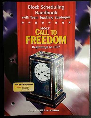 Block Scheduling Handbook with Team Teaching Strategies (Call to Freedom Beginnings to 1877): Holt