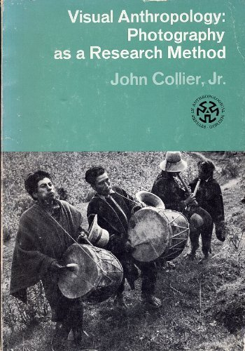 Visual Anthropology: Photography as a Research Method: John Collier Jr.