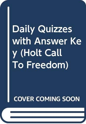 9780030652493: Daily Quizzes with Answer Key (Holt Call To Freedom)