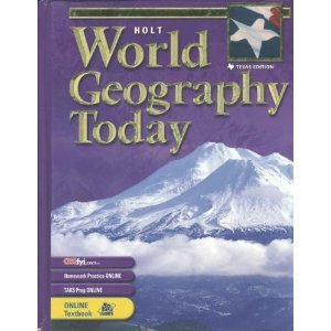 Holt World Geography Today Texas: Student Edition: HOLT, RINEHART AND