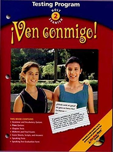 Ven Conmigo! Spanish Level 2: Testing Program With Quizzes, Chapter Tests, Midterm And Final Exams ...