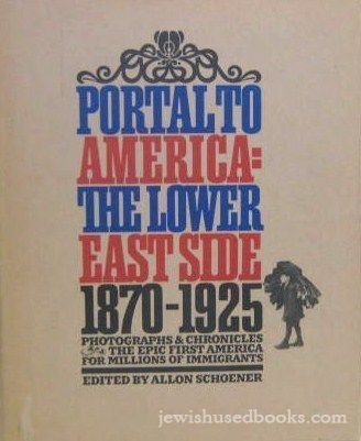 9780030655555: Portal to America: The Lower East Side, 1870-1925.