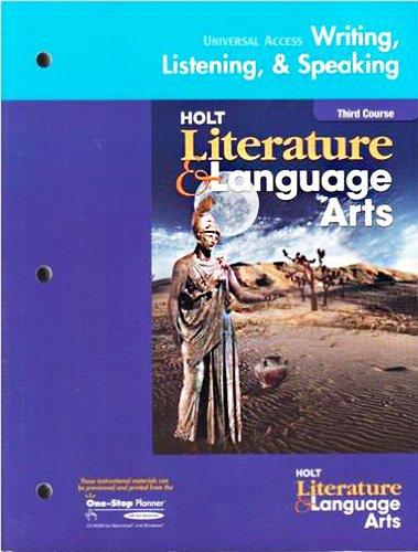9780030660610: HOLT LITERATURE & LANGUAGE ARTS-THIRD COURSE- UNIVERSAL ACCESS-WRITING, LISTENING, & SPEAKING (3RD)