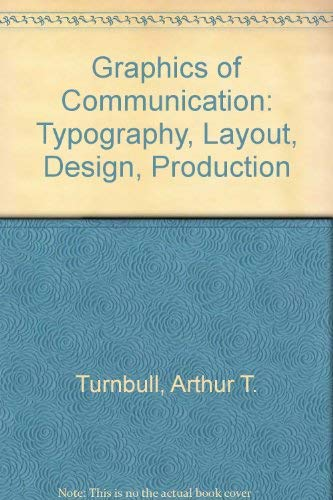 9780030661808: Graphics of Communication: Typography, Layout, Design, Production