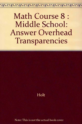 9780030662140: Math Course 8 : Middle School: Answer Overhead Transparencies