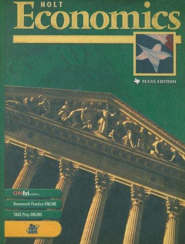 Holt Economics, Texas Edition: HOLT, RINEHART AND