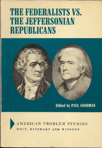 The Federalists vs. the Jeffersonian Republicans